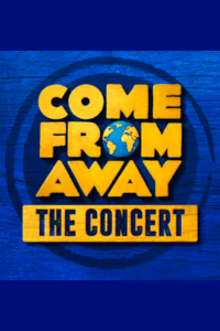 Come from Away: The Concert