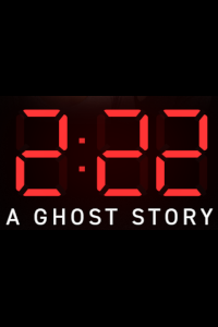 2:22 - A Ghost Story