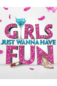 Girls Just Wanna Have Fun at Theatre Royal, St Helens
