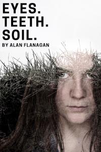 Eyes. Teeth. Soil