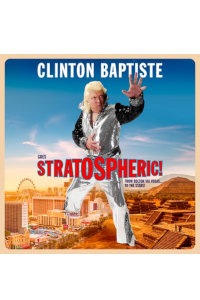 Clinton Baptiste - Clinton Baptiste goes Stratospheric tickets and information