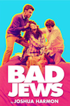 Buy tickets for Bad Jews tour