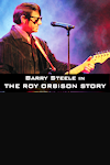 The Roy Orbison Story - Barry Steele & Friends - The 30 Special tickets and information
