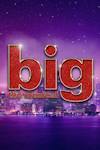 Buy tickets for Big - The Musical