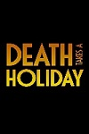 Buy tickets for Death Takes a Holiday