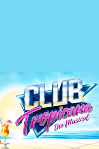Club Tropicana tickets and information