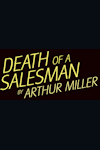 Buy tickets for Death of a Salesman tour