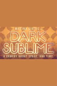 Tickets for Dark Sublime (Trafalgar Studios, West End)