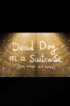Dead Dog in a Suitcase (& Other Love Songs)