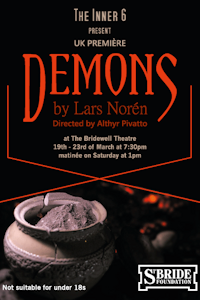 Demons at Bridewell Theatre, Inner London