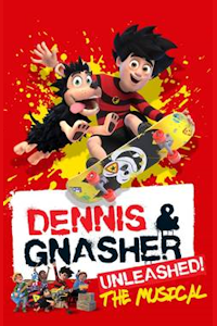Dennis & Gnasher: Unleashed at Waterside Theatre, Aylesbury