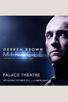 Tickets for Derren Brown - Miracle (Palace Theatre, West End)
