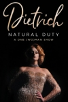 Tickets for Dietrich: Natural Duty (Wilton's Music Hall, Inner London)