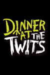 Dinner at the Twits (The Vaults, Inner London)