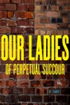 Buy tickets for Our Ladies of Perpetual Succour