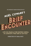 Brief Encounter tickets and information