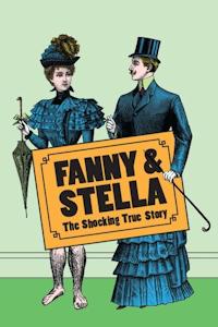 Fanny & Stella: The Shocking True Story archive