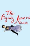 Buy tickets for The Flying Lovers of Vitebsk tour