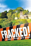 Fracked! Or: Please Don't Use the F-Word (Richmond Theatre, Outer London)