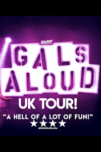 Tickets for Gals Aloud: Not The Tucking Kind (Southbank Centre, West End)