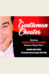 The Gentleman Cheater Intimate Magic Show