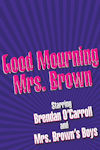 Buy tickets for Good Mourning Mrs Brown tour