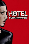 Buy tickets for Hotel for Criminals
