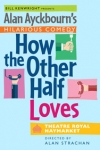 Buy tickets for How the Other Half Loves