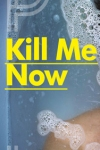 Buy tickets for Kill Me Now
