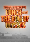 Lunch and the Bow of Ulysses tickets and information