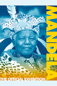Exhibition - Nelson Mandela: The Official Exhibition