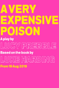 Tickets for A Very Expensive Poison (Old Vic Theatre, West End)