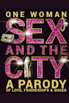 One Woman Sex and the City - A Parody of Love, Friendship and Shoes