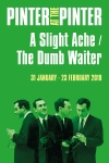 Tickets for A Slight Ache/The Dumb Waiter (The Harold Pinter Theatre, West End)