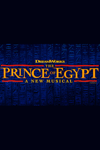 Buy tickets for The Prince of Egypt