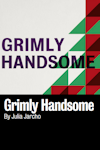 Tickets for Grimly Handsome (Royal Court - Jerwood Theatre, West End)