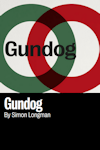 Gundog at Royal Court - Jerwood Theatre, West End