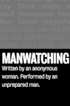 Manwatching tickets and information