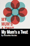 Tickets for My Mum's a Twat (Royal Court - Jerwood Theatre, West End)