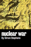 Nuclear War at Royal Court - Jerwood Theatre, West End