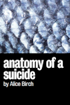 Anatomy of a Suicide at Royal Court - Jerwood Theatre, West End