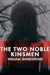 Buy tickets for The Two Noble Kinsmen