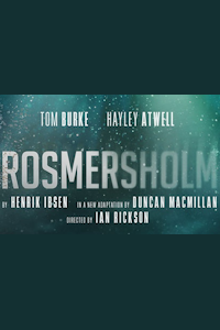 Tickets for Rosmersholm (Duke of York's Theatre, West End)