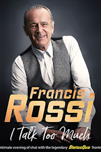 Francis Rossi - I Talk Too Much tickets and information
