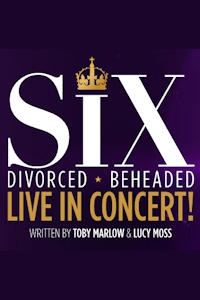 SIX at Waterside Theatre, Aylesbury