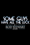 Some Guys Have All the Luck - The Rod Stewart Story at Cliffs Pavilion, Southend-on-Sea