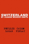 Tickets for Switzerland (The Ambassadors Theatre, West End)