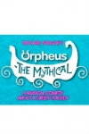 Orpheus - The Mythical at The Other Palace, Inner London