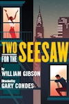 Tickets for Two for the Seesaw (Trafalgar Studios, West End)
