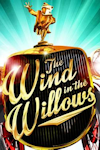 Buy tickets for Wind In the Willows tour